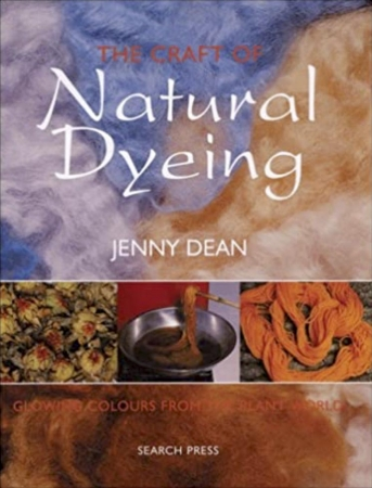 The Craft of Natural Dying by Jenny Dean v1